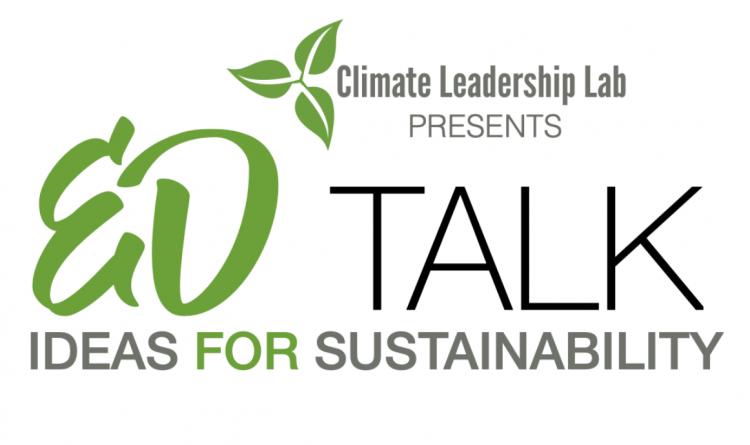 Climate Leadership Lab presents ED Talk: Ideas for Sustainability