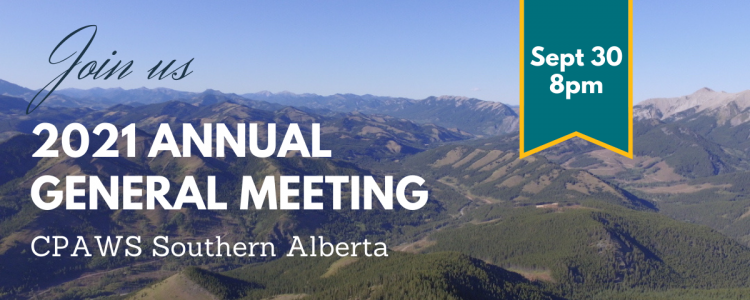 Join us 2021 Annual General Meeting - CPAWS Southern Alberta - Sept 30 8pm