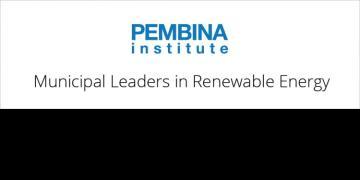 Pembina Institute: Municipal Leaders in Renewable Energy